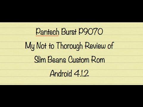 My Pantech Burst P9070. Reviewing Custom Rom Slim Beans 4.1.2.  Simple light ROM.