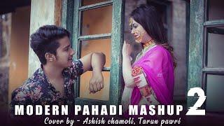 Modern Pahadi Mashup 2 - Cover by Ashish Chamoli & Tarun Pawri