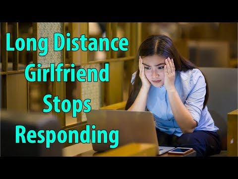 Long Distance Girlfriend Stops Responding