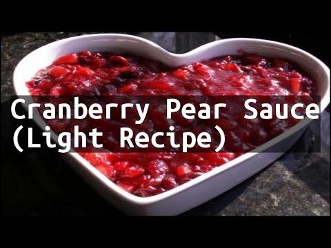 Recipe Cranberry Pear Sauce (Light Recipe)