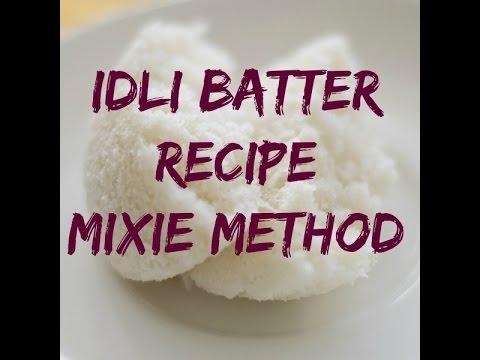 Idli batter in Mixie
