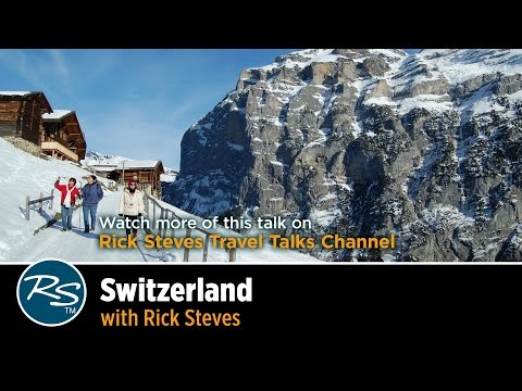 Switzerland Travel Skills: Rick Steves' Favorite Place to Stay