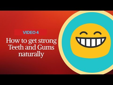 How to get strong teeth and gums