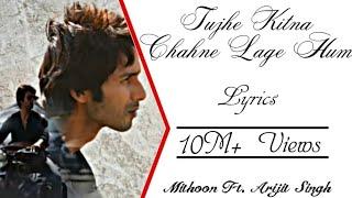 Arijit Singh - Tujhe Kitna Chahne Lage Hum Full Song LYRICS ▪ Mithoon ▪ Kabir Singh ▪ Shahid & Kiara