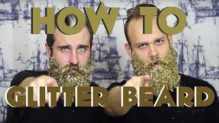 How To GLITTER BEARD   The Gay Beards