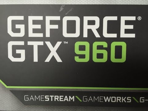 Nvidia GeForce GTX960 Graphics Card Installation & Setup Guide