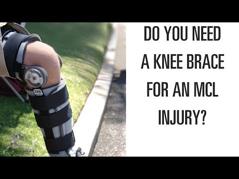 Do you need a knee brace for a torn MCL?