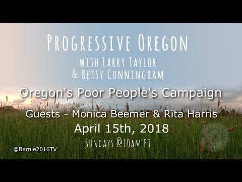 Progressive Oregon with Larry & Betsy - Oregon's Poor People's campaign