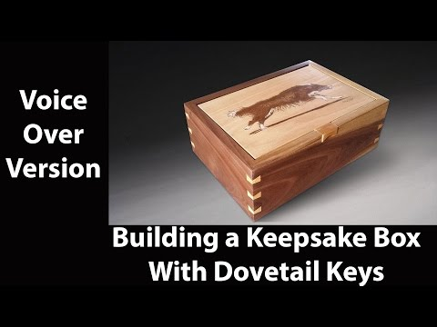 Building a box with dovetail keys (voice over version)