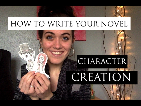 HOW TO WRITE YOUR NOVEL: Character Creation