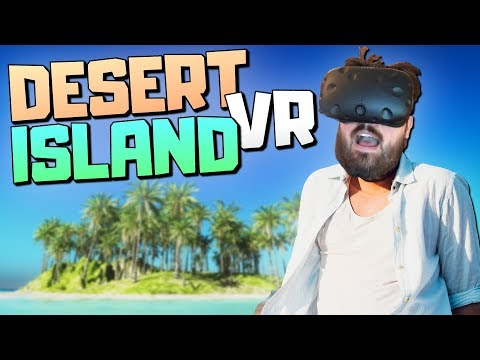 SURVIVING ON A DESERT ISLAND IN VIRTUAL REALITY - Lost in the Ocean VR Gameplay - VR HTC Vive