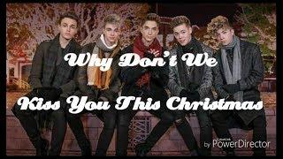 why dont we kiss you this christmas lyrics