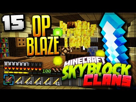 MOST OVERPOWERED BLAZE XP GRINDER! - Minecraft Skyblock Clans #15 (ArcadianMC)