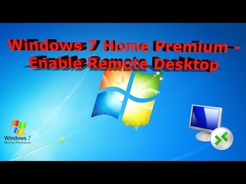 How To Enable Remote Desktop On Windows 7 Home Premium