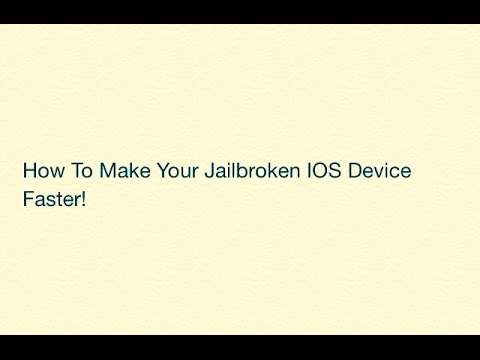 How To Make Your Jailbroken IOS Device Faster!
