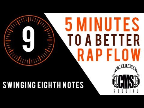 Swinging Eighth Notes: 5 Minutes To A Better Rap Flow - ColeMizeStudios.com