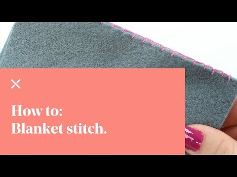 How To: Sewing Blanket Stitch