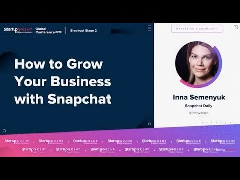 How to Grow Your Business With Snapchat - Inna Semenyuk