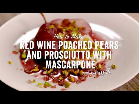 How to make Red Wine Poached Pears and Prosciutto with Mascarpone