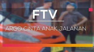 FTV SCTV  - Argo Cinta Anak Jalanan