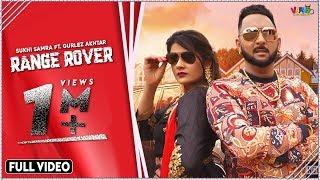 Range Rover : Sukhi Samra Ft. Gurlez Akhtar (Official Video) Latest Punjabi Songs 2019