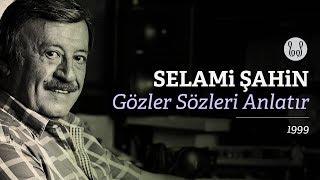 Selami Şahin - Gözler Sözleri Anlatır (Official Audio)