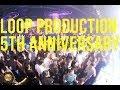 Loop 5th Anniversary