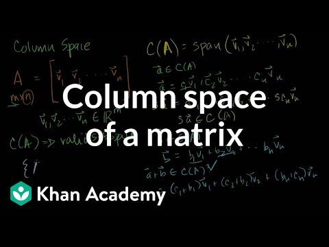 Column space of a matrix   Vectors and spaces   Linear Algebra   Khan Academy