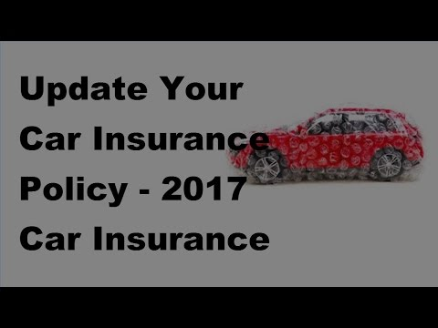 Update Your Car Insurance Policy - 2017 Car Insurance Renewal