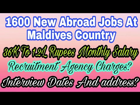 1600 New Jobs At Maldives Country, With 36000 To 1.2L rupees monthly Salary, Jobs Agency Charges?