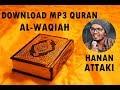 [download mp3 quran] - 056 al-waqiah by hanan attaki