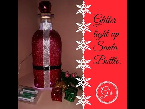 Illiuminated Glitter Santa Bottle Christmas 2016 Tutorial/DIY