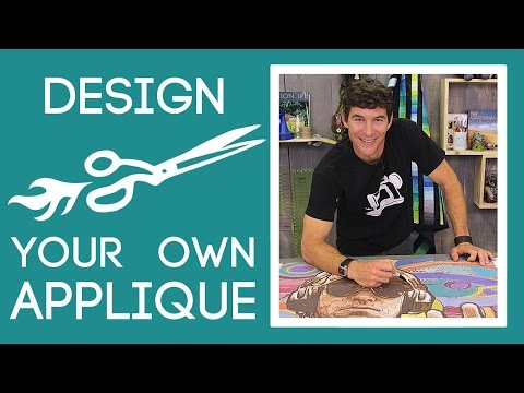How to Design Your Own Applique Pattern: Easy Quilting Tutorial with Rob Appell of Man Sewing