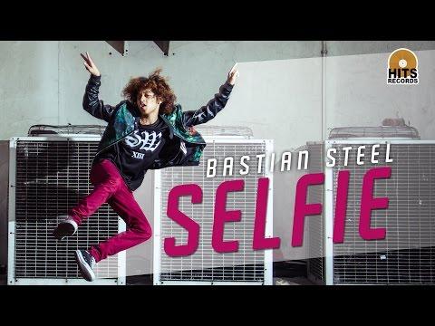 Bastian Steel - SELFIE [Official Music Video]