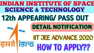 INDIAN INSTITUTE OF SPACE SCIENCE & TECHNOLOGY, ADMISSION IN ISRO FOR B.TECH/M.TECH PROGRAM 12th P