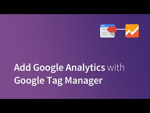 How to Add Google Analytics Tracking with Google Tag Manager