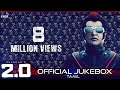 2 0 Official Jukebox Tamil Rajinikanth Akshay Kumar Shankar A R Rahman mp3