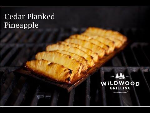 Cedar Planked Pineapple Recipe - Wildwood Grilling