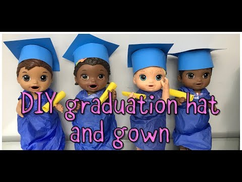 DIY GRADUATION HAT AND GOWN FOR BABY ALIVE DOLLS baby alive videos