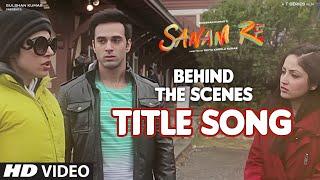 SANAM RE Title Song (BEHIND THE SCENE) | Divya Khosla Kumar, Bhushan Kumar | T-Series