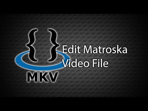 How to edit mkv file - add or remove subtitle / video / audio tracks from mkv file