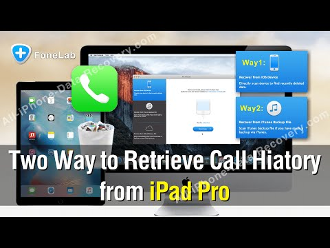 Two Way to Recover/Retrieve Call History from iPad Pro Easily