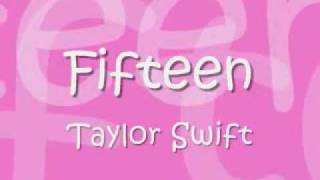 Fifteen Taylor Swift Lyrics