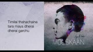 Sajjan Raj Vaidya - Mooskaan [Official Lyrical Video]