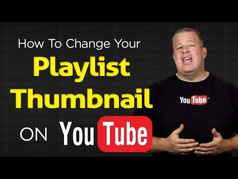 How to Change the Thumbnail Image for your Playlist on YouTube