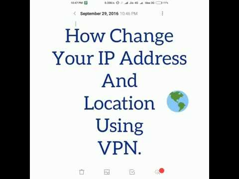 How to Change Your Mobile IP Address and Location Using VPN.