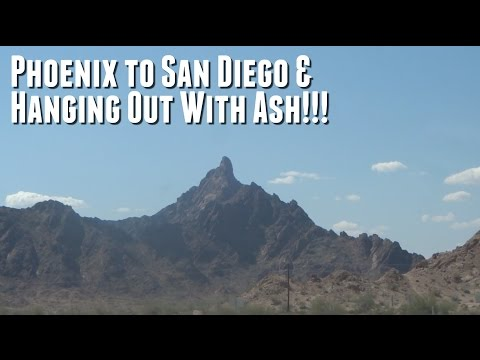 Phoenix to San Diego & Hanging Out With Ash!!! (Day  204 - 5.23.2015)
