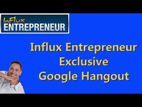 Influx Entrepreneur - Exclusive Google Hangout