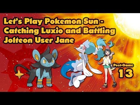 Pokemon Sun (Post Game 13) - Catching Luxio and Battling Jolteon User Jane