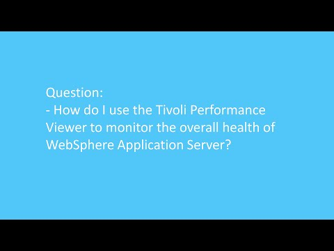 Using the Tivoli Performance Viewer to monitor the overall health of WAS